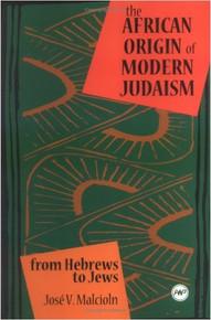 AFRICAN ORIGINS OF MODERN JUDAISM: FROM HEBREWS TO JEWS (HARDCOVER)