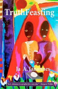 Truthfeasting by JA A. JAHANNES