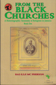 FROM THE BLACK CHURCHES by Ras E.S.P McPherson