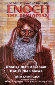 THE LOST PROPHET OF THE BIBLE ENOCH THE ETHIOPIAN by Indus Khamit Kush