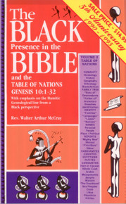 THE BLACK PRESENCE IN THE BIBLE and in the table of nations genesis 10:1-32 by Rev. Walter Arthur McCray