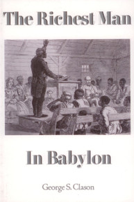 THE RICHEST MAN IN BABYLON by Goerge S. Clason