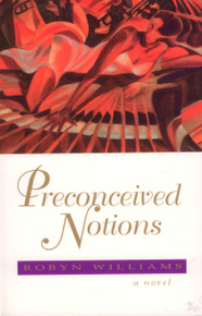 PRECONCEIVED NOTIONS by Robyn Williams