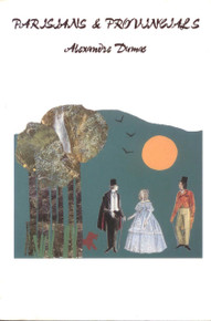 PARISIANS & PROVINCIALS by Alexandre Dumas