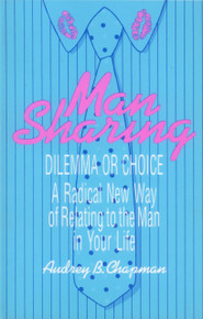 MAN SHARING: Dilemma or Choice by Audrey B. Chapman