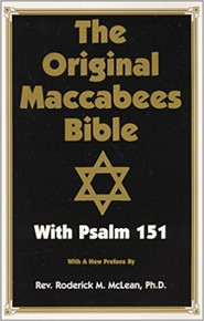 THE ORIGINAL MACCABEES: Bible With Psalms 151 by Ph.D. Rev. Roderick M. Mclean