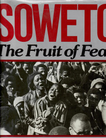 SOWETO: The Fruit of Fear by Peter Magubane (HARDCOVER), by Peter Magubane