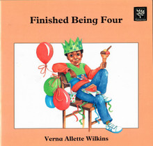 Finished Being Four, by Verna Allette Wilkins