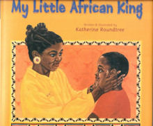 My Little African King, by Katherine Roundtree