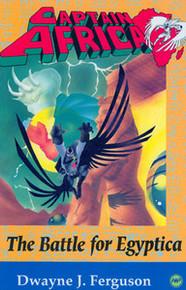 Captain Africa: The Battle for Egyptica, by Dwayne J. Ferguson (Hardcover)