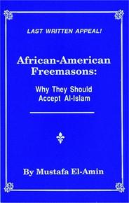 African-American Freemasons: Why they should accept Al-Islam, By Mustafa Elamin