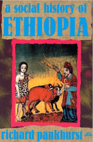 SOCIAL HISTORY OF ETHIOPIA by Richard Pankhurst (HARDCOVER)