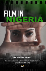 FILM IN NIGERIA, by  Hyginus Ekwuazi
