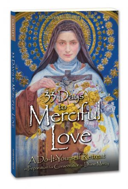 33 Days to Merciful Love - Michael E. Gaitley, MIC