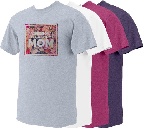 Stay-At-Home Mom T-Shirt