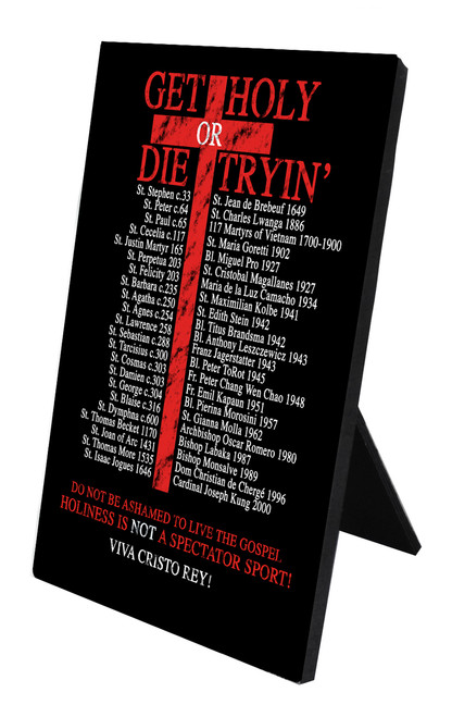 Get Holy or Die Tryin' Vertical Desk Plaque
