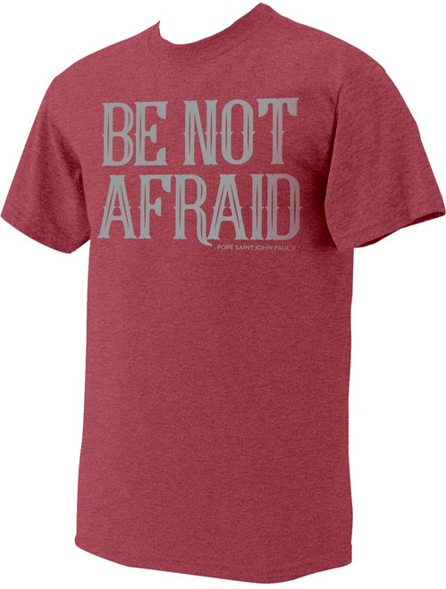 """Be Not Afraid"" Pope Saint John Paul II Heather Red T-Shirt"