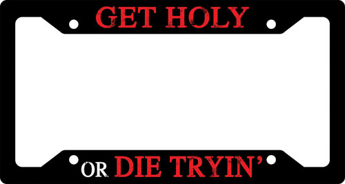 Get Holy or Die Tryin' Plate Frame