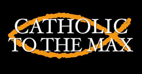 Catholic to the Max (black) Vinyl Bumper Sticker