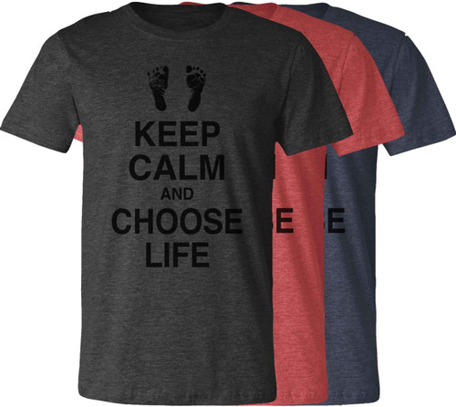 Keep Calm and Choose Life T-Shirt