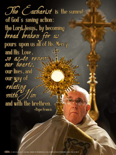 Pope Francis with Eucharist Quote Poster