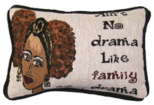 Ain't No Drama Tapestry Pillow