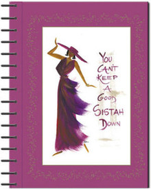 You Can't Keep A Good Sistah Down Journal