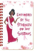 Empowered by the Strength of My Sistahs Large Journal