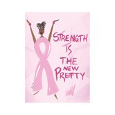 Strength Is The New Pretty Magnet --Cidne Wallace