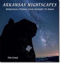 Arkansas Nightscapes by Tim Ernst