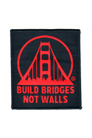 Build Bridges Not Walls Woven Patch