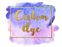 Custom Dye Labor Charge
