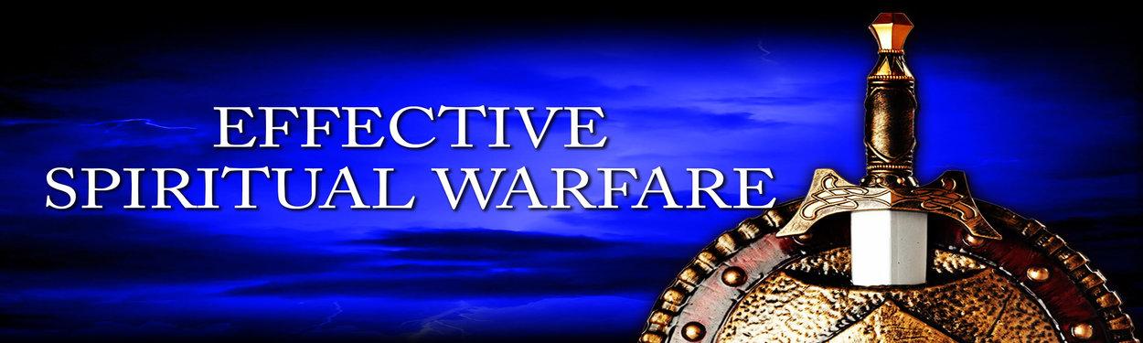Effective Spiritual Warfare