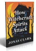 How Witchcraft Spirits Attack