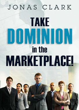 Take Dominion In The Marketplace