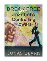 Break Free From Jezebel's Controlling Powers