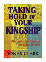 Taking Hold Of Your Kingship