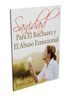 Sanidad Para El Rechazo y El Abuso Emocional (Physical Book)