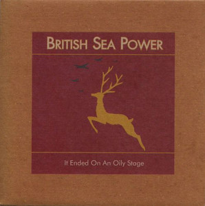 """BRITISH SEA POWER - It Ended On An Oily Stage (7"""" Vinyl Single)"""