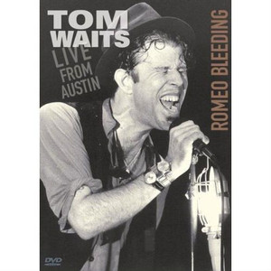 TOM WAITS - Romeo Bleeding Live From Texas (DVD)