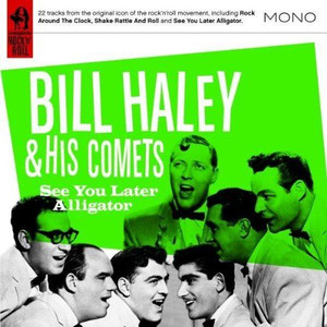 BILL HALEY & HIS COMETS See You Later Alligator 2007 22-track CD NEW / SEALED