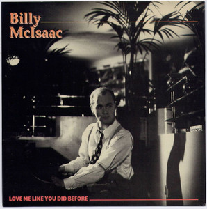 "BILLY MCISAAC - Love Me Like You Did Before (7"" Vinyl Single)"