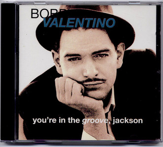 BOBBY VALENTINO - You're In The Groove, Jackson (CD ALBUM)