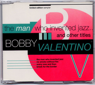"BOBBY VALENTINO - The Man Who Invented Jazz (5"" CD SINGLE)"