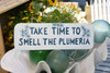 """TAKE TIME TO SMELL THE PLUMERIA"" COTTAGE SIGN 14"" - RUSTIC WHITE & BLUE - COASTAL DECOR"