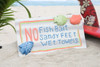 """NO FISH BAIT, SANDY FEET, WET TOWELS"" BEACH SIGN 14"" - BEACH DECOR"