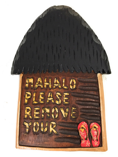 """Mahalo Please Remove Your Slippers Hut Sign - 12"""" 