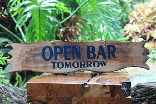 """Open Bar Tomorrow"" Sign - 20"" - Tiki BarDecor"