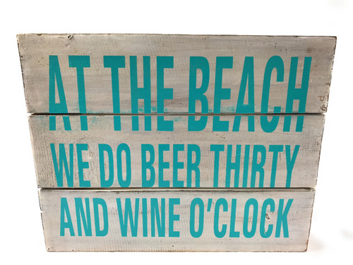 """""""At the Beach, We Do Beer Thirsty..."""" Beach Sign on Wood Planks 12"""" X 9.5"""" 