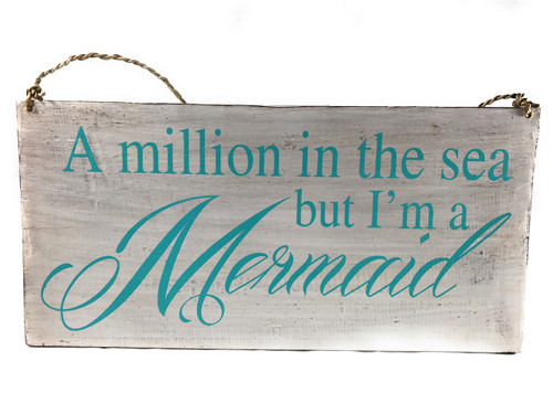 """A Million In The Sea, But I'm A Mermaid"" Beach Sign on Wood 16"" X 8"" 